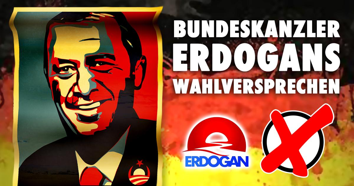 7 Wahlversprechen, die Erdogan als deutscher Bundeskanzler einlösen will