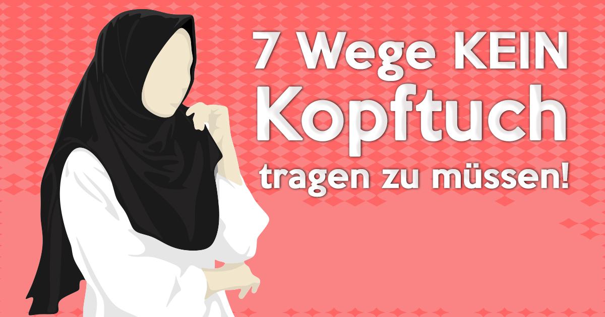 7 Wege kein Kopftuch tragen zu müssen