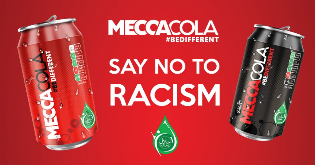 "Mecca-Cola ""#BeDifferent - Say no to racism"" 100% HALAL"