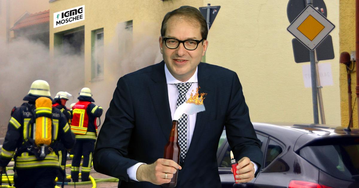 Brandstiftung: Alexander Dobrindt zündet Moschee gleich selbst an