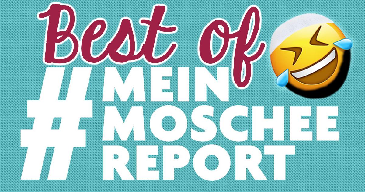 Die besten Tweets zur Hashtag Aktion #MeinMoscheeReport