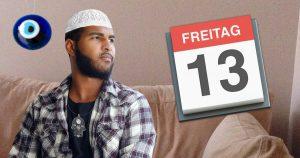 Noktara - Freitag, der 13.- Muslim findet Aberglauben total albern