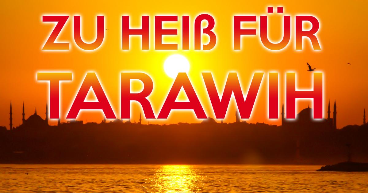 Hitzefrei: Tarawih am letzten Fastentag abgesagt