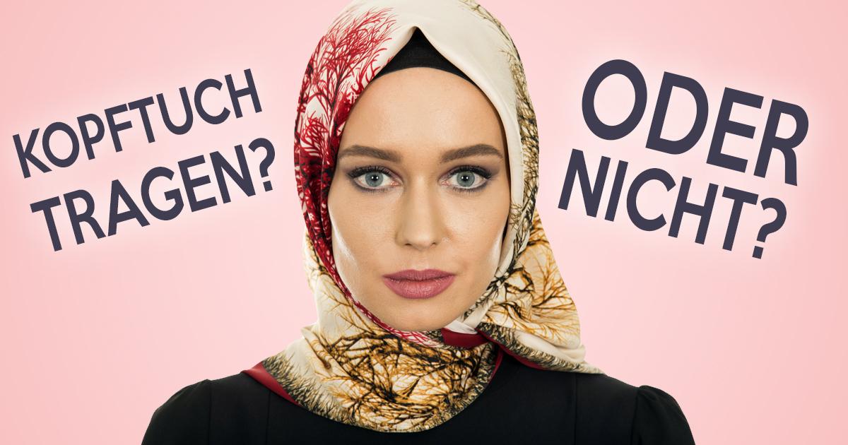 7 Gründe Warum Muslimas Wirklich Kopftuch Tragen Oder Auch Nicht