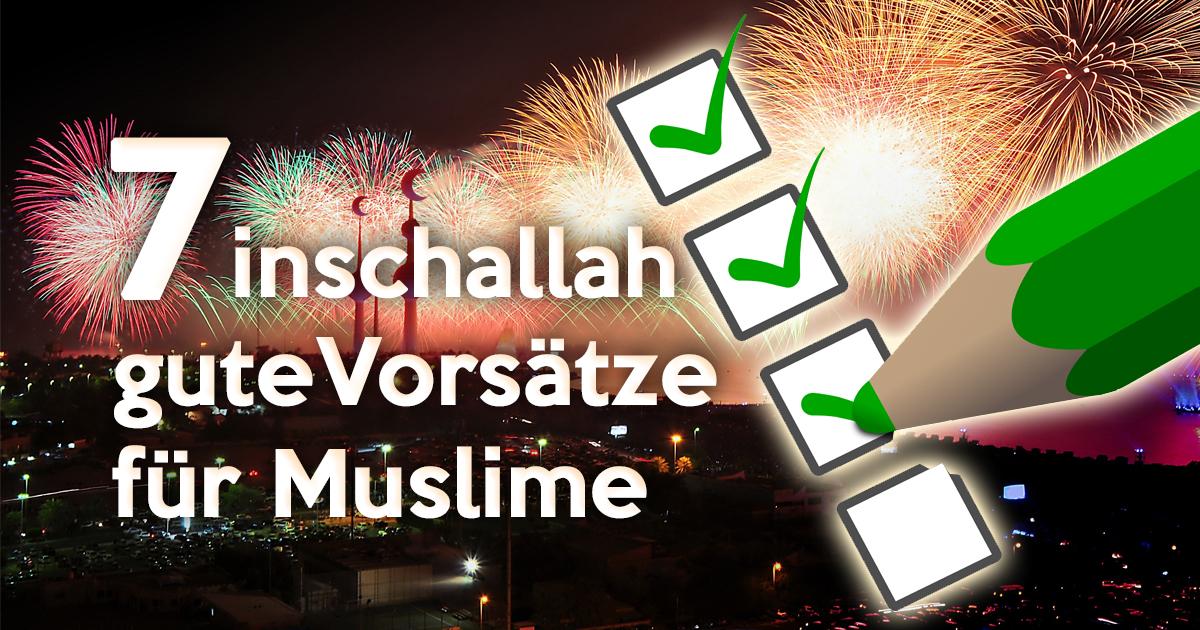 Neujahrsvorsätze: 7 inschallah gute Vorsätze für Muslime