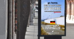 Noktara - Plakat-Aktion will Ossis zurück in die DDR schicken - go home - Der kalte Krieg ist vorbei - Ost-Deutschland braucht Dich