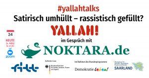 Noktara - Satirisch umhüllt – rassistisch gefüllt? Noktara zu Gast bei #yallahtalks