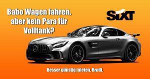 Noktara - Sixt-Werbung- Autovermietung disst protzige Ausländer - Babo Wagen aber kein Para für Volltank Brudi