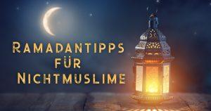 Noktara - Ultimative Ramadantipps für Nichtmuslime